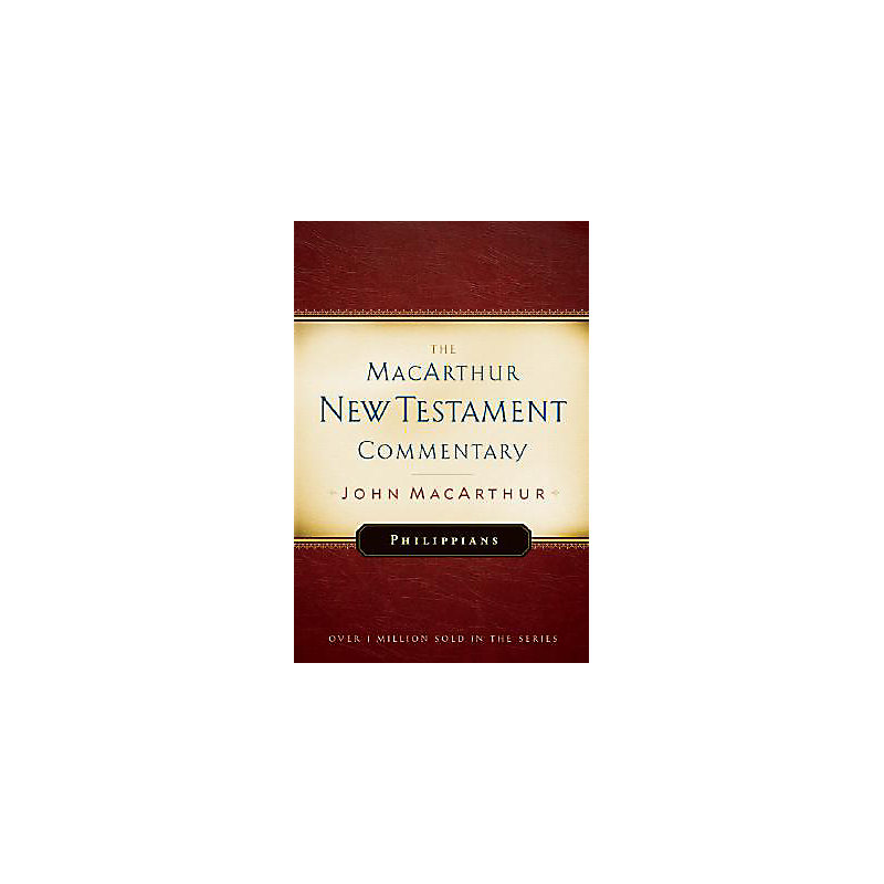 The MacArthur New Testament Commentary: Philippians
