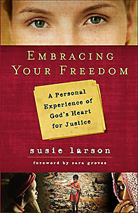 Embracing Your Freedom: A 30-Day Experience of God's Heart for Justice