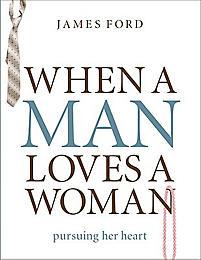 When a Man Loves a Woman: Pursuing Her Heart