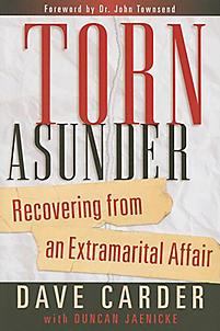 Torn Asunder: Recovering from an Extramarital Affair