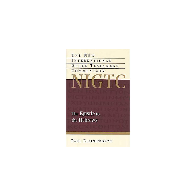 The Epistle to the Hebrews: A Commentary on the Greek Text