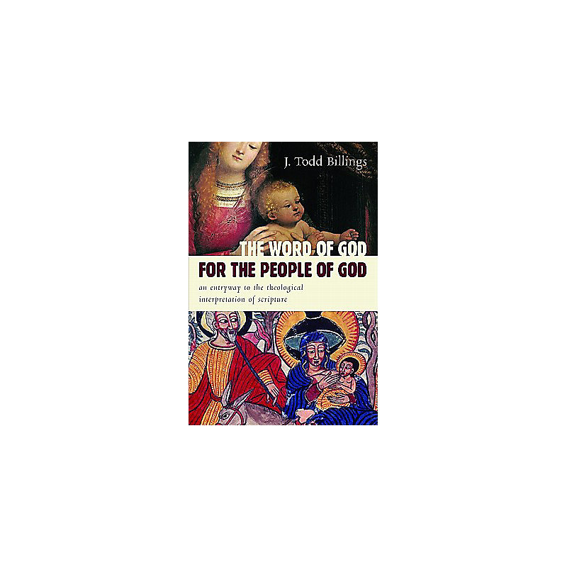 The Word of God for the People of God: An Entryway to the Theological Interpretation of Scripture