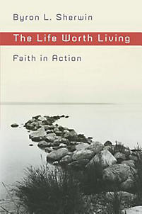 The Life Worth Living: Faith in Action
