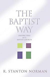 The Baptist Way:  Distinctives of a Baptist Church