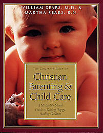 The Complete Book of Christian Parenting and Child Care