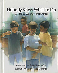 Nobody Knew What to Do: A Story about Bullying