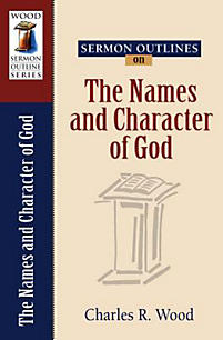 Wood sermon outline series the names and character of god for The book of life characters names