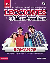 Lecciones Biblicas Creativas Para Jovenes Sobre Romanos: Fe al Rojo Vivo! = Creative Bible Lessons in Romans