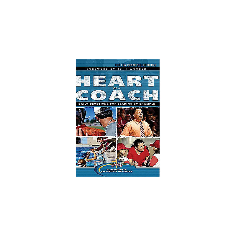 The Heart of a Coach: Daily Devotions to Help You Lead by Example