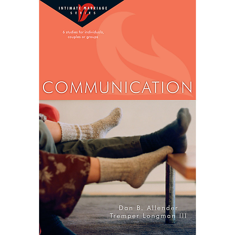Communication; Intimate Marriage Series; Bible Study Guides
