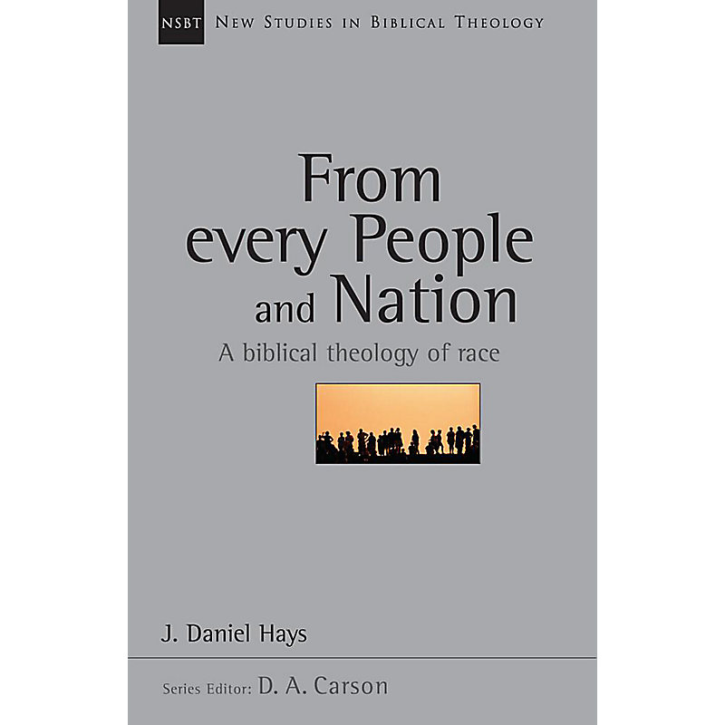 From Every People and Nation: A Biblical Theology of Race