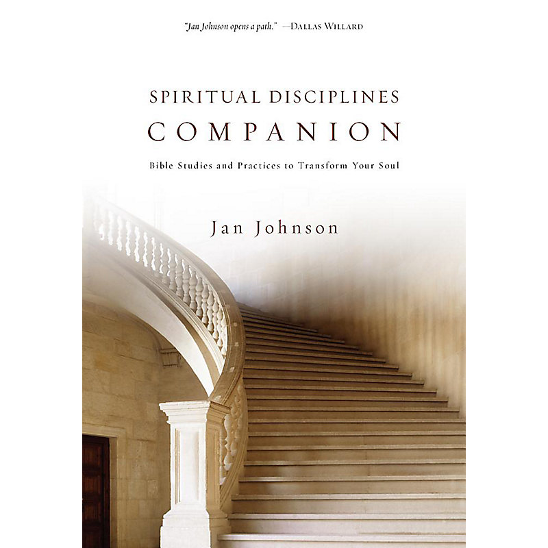 Spiritual Disciplines Companion: Bible Studies and Practices to Transform Your Soul