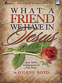 What a Friend We Have in Jesus - Keyboard Book