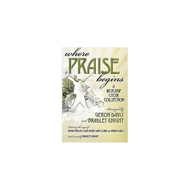 Where Praise Begins - Choral Book
