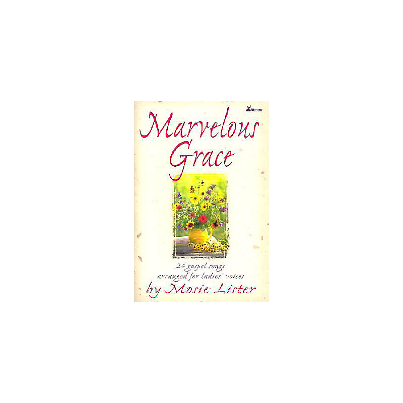 Marvelous Grace - Choral Book