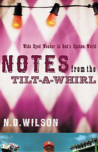 Notes from the Tilt-A-Whirl: Wide Eyed Wonder in God's Spoken World
