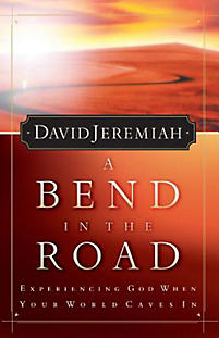 A Bend in the Road: Finding God When Your World Caves in