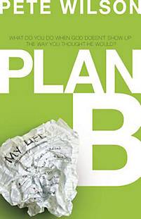 Plan B: What Do You Do When God Doesnt Show Up the Way You Thought He Would?