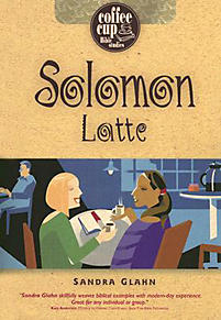 Coffee Cup Bible Studies Series: Solomon Latte