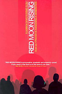 Red Moon Rising: The Story of the Global 24-7 Prayer Phenomenon