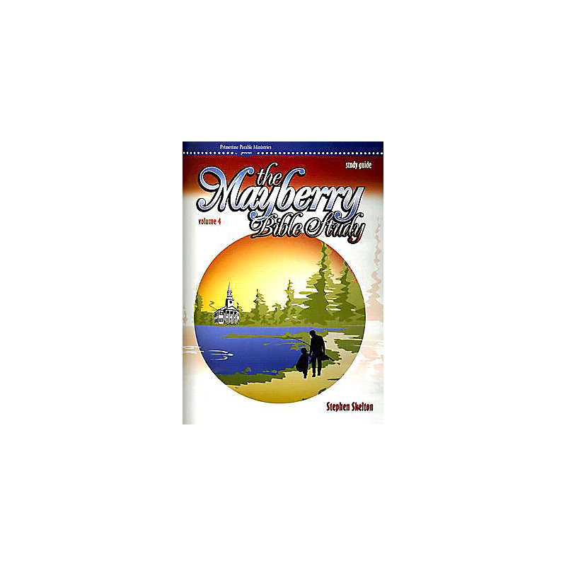Mayberry Bible Study: Vol. 4 - Study Guide