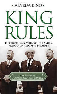King – King Rules: Ten Truths for You, Your Family, and Our Nation to Prosper