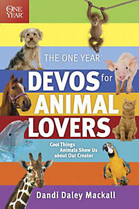 The One Year Devos for Animal Lovers: Cool Things Animals Show Us about Our Creator