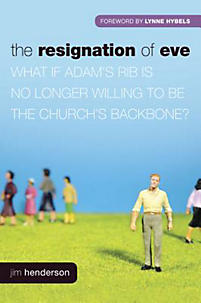 The Resignation of Eve: What If Adam S Rib Is No Longer Willing to Be the Church S Backbone?