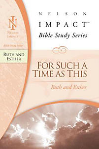 Ruth and Esther: Nelson Impact Bible Study Guide Series