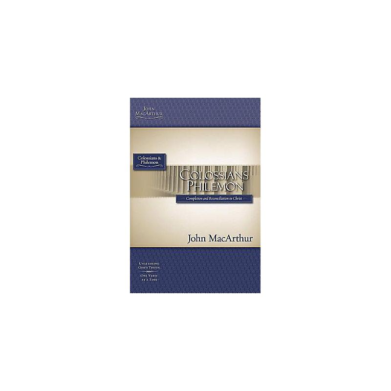 John MacArthur Bible Studies NT: Colossians and Philemon