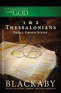 1 & 2 Thessalonians: A Blackaby Bible Study Series