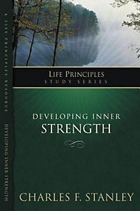 The Life Principles Study Series: Developing Inner Strength