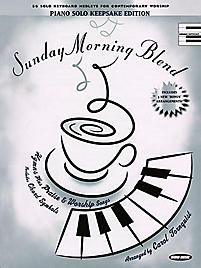 Sunday Morning Blend; 56 Solo Keyboard Medleys for Contemporary Worship: Piano Solo Keepsake Edition