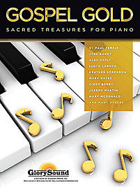 Gospel Gold; Sacred Treasures for Piano
