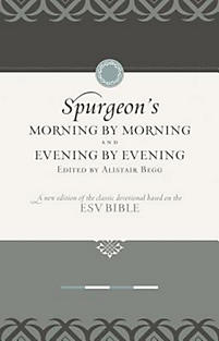 Morning by Morning and Evening by Evening: A New Edition of the Classic Devotional Based on the Holy Bible, English Standard Version
