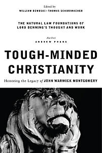 The Natural Law Foundations of Lord Denning's Thought and Work (Tough-Minded Christianity Part 5.4) (Document Download)