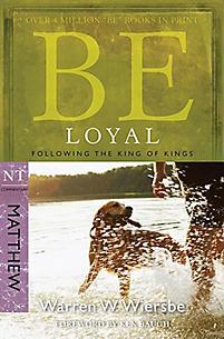 Wiersbe's Be Series: Loyal - Matthew