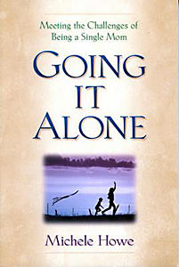 Going It Alone: Meeting the Challenges of Being a Single Mom