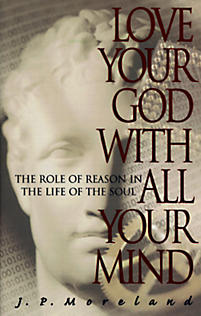 Love Your God with All Your Mind: The Role Reason in the Life of the Soul
