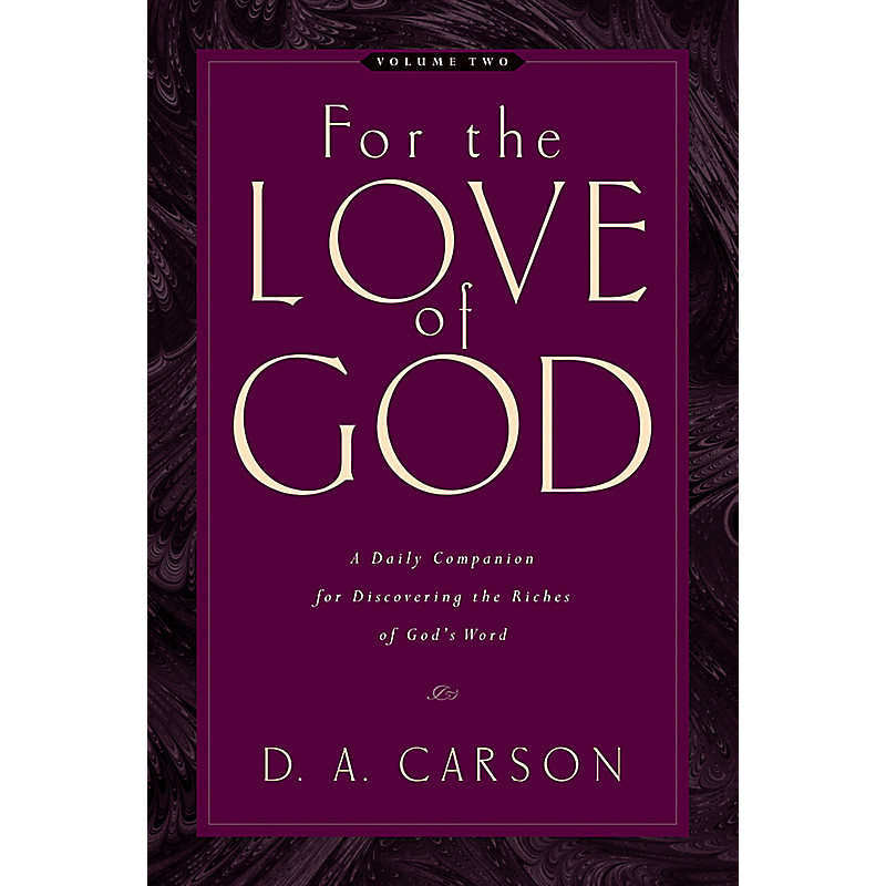 For the Love of God: A Daily Companion for Discovering the Riches of God's Word