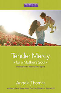 Tender Mercy for a Mother's Soul SC: Inspiration to Renew Your Spirit