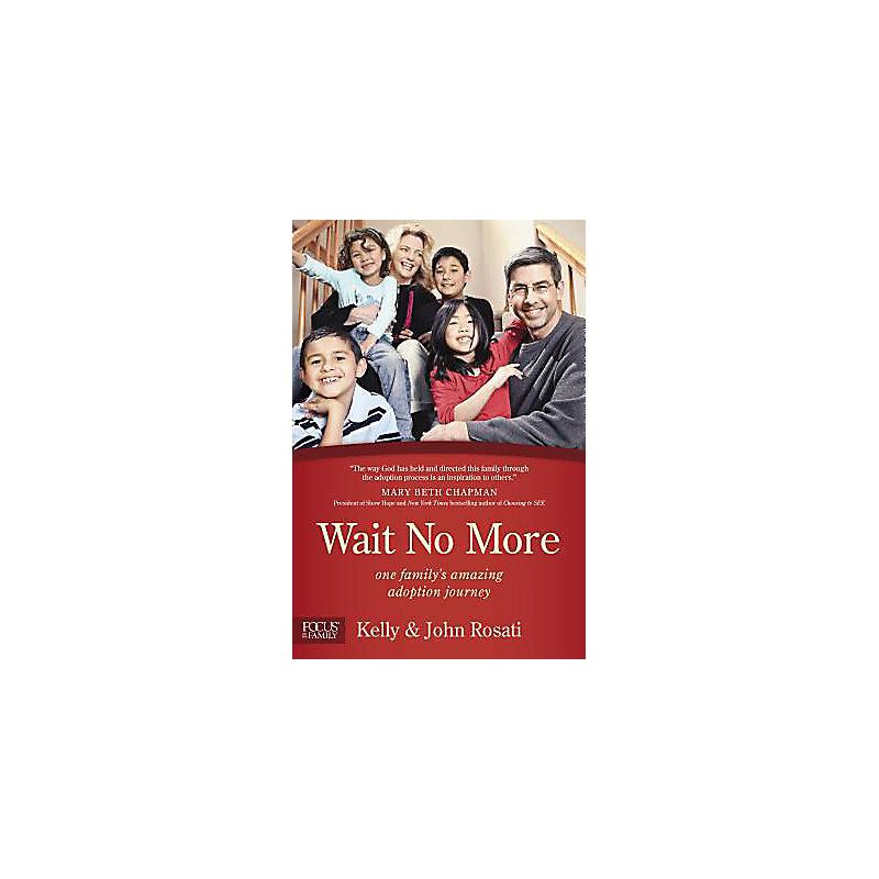 Wait No More: One Family's Amazing Adoption Journey