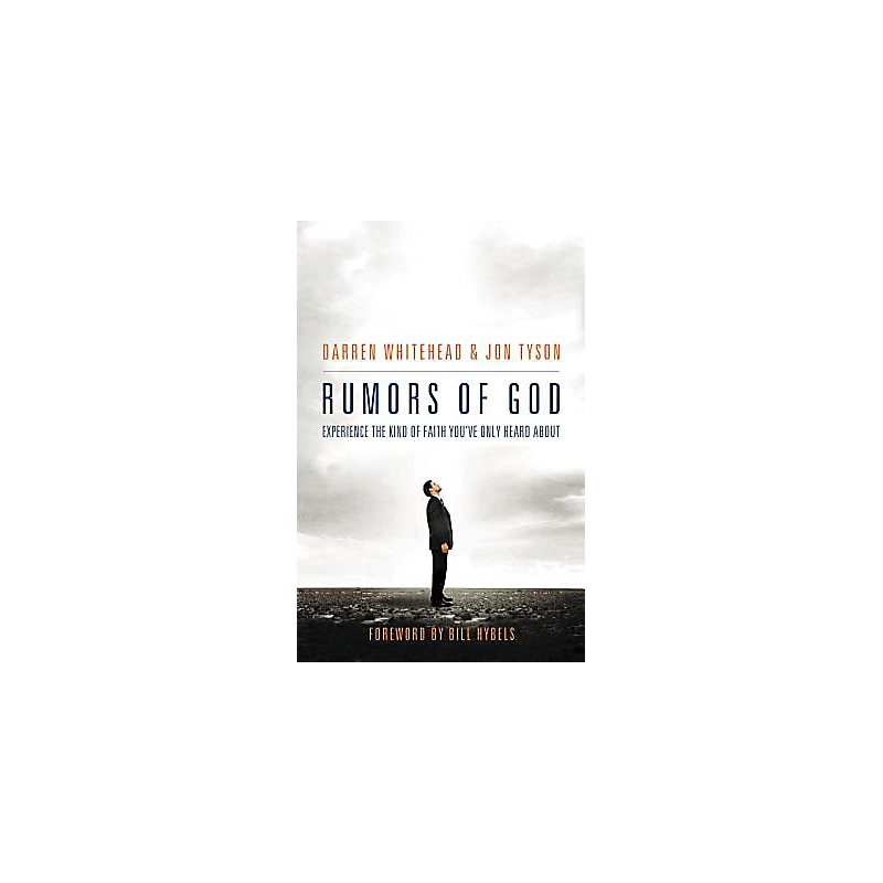 Rumors of God: Experience the Kind of Faith Youve Only Heard about