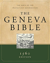 The Geneva Bible: The Bible of the Protestant Reformation