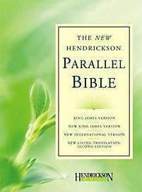 The New Hendrickson Parallel Bible: KJV, NKJV, NIV, Nlt2e