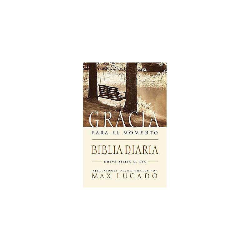Biblia Gracia Para El Momento: Pasa 365 Dias Leyendo La Biblia Con Max Lucado