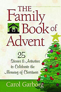 The Family Book of Advent: 25 Stories & Activities to Celebrate the Meaning of Christmas