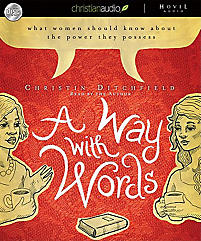 A Way with Words: What Women Should Know about the Power They Possess