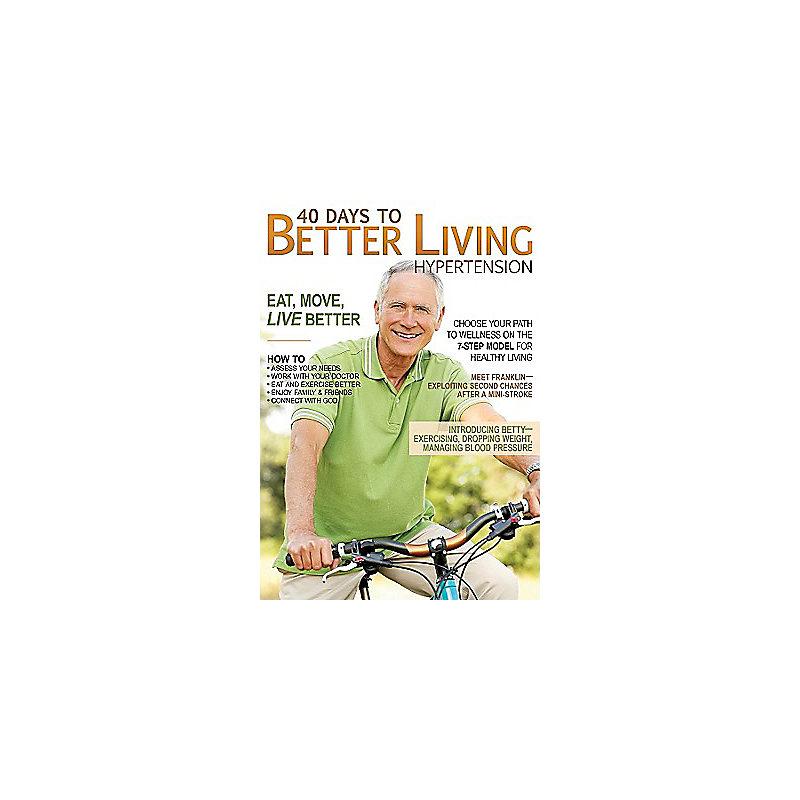 40 Days to Better Living--Hypertension