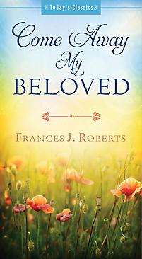 Come away my beloved roberts frances j lifeway christian non come away my beloved ebook ebook fandeluxe Epub